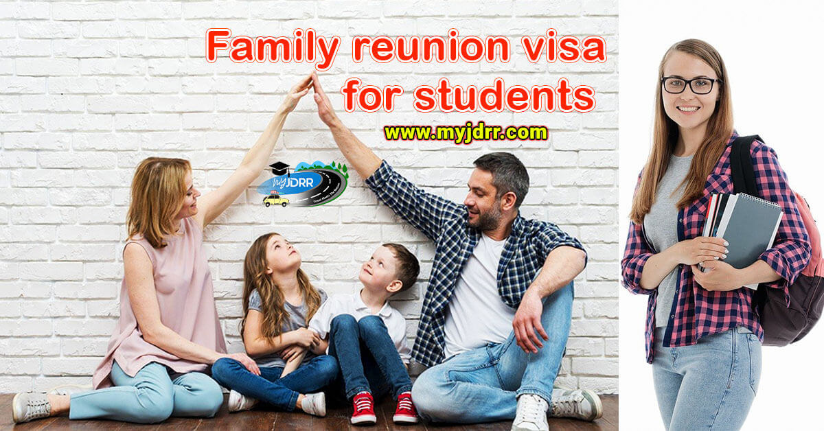 Family reunion visa for students