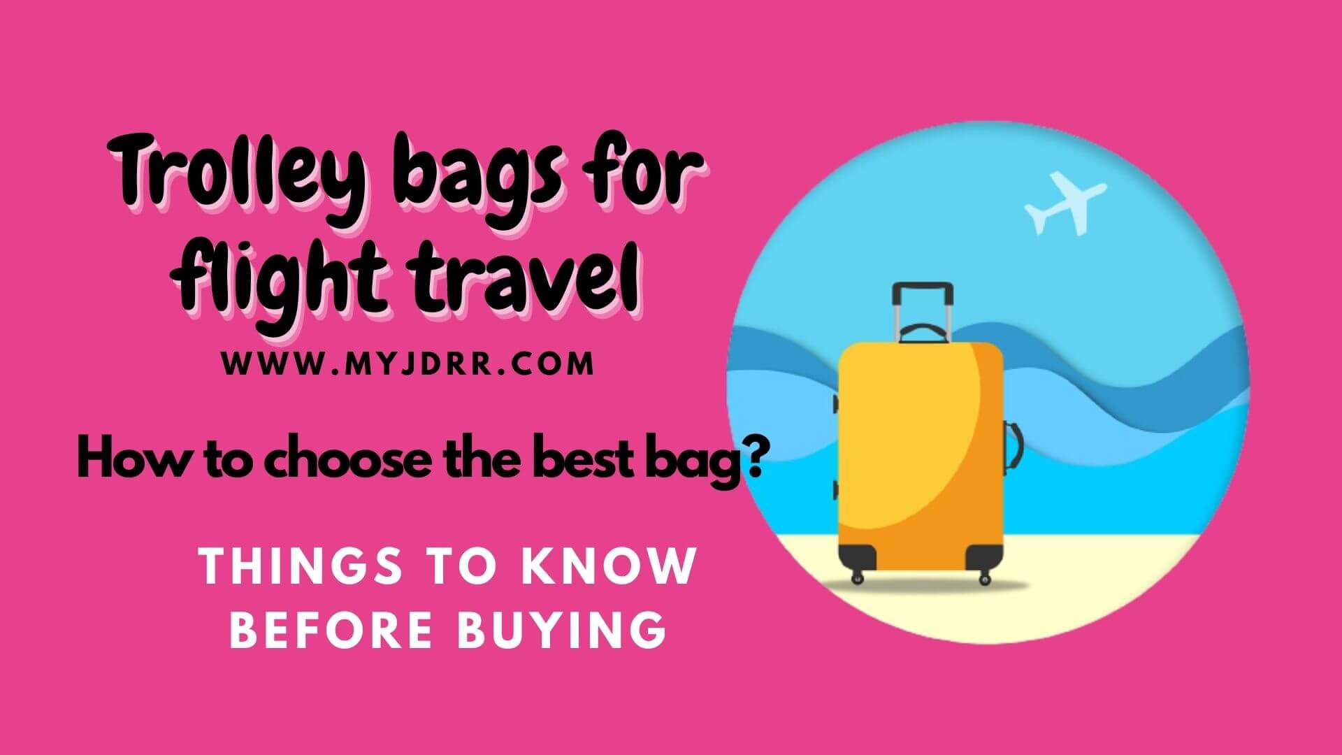 Trolley bags for flight travel - Things to know before buying